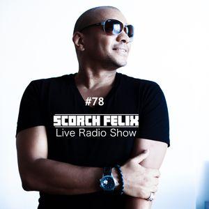 Scorch Felix - Scorch Felix Live 078