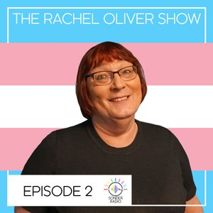 The Rachel Oliver Show - Episode 2