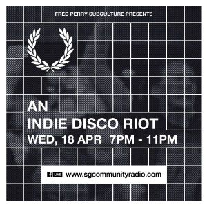 SGCR Radio Show #53 - 18.04.2018 Episode ft. Fred Perry x SGCR: An Indie Disco Riot Session