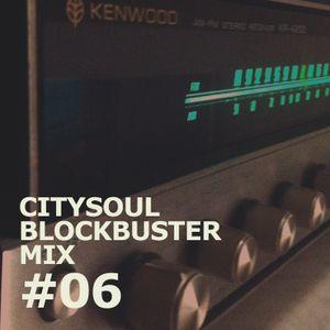 CITYSOUL BLOCKBUSTER MIX #06