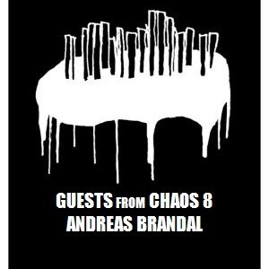 Guests From Chaos 8: Andreas Brandal
