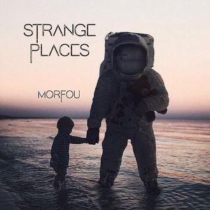 STRANGE PLACES - MORFOU (Progressive / Trance) MIX