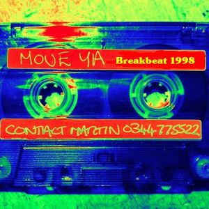 Move Ya - 'Breaks, Trouble, Noise and Fuss mix' 1998.