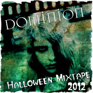 Dominion Magazine Halloween Mixtape 2012