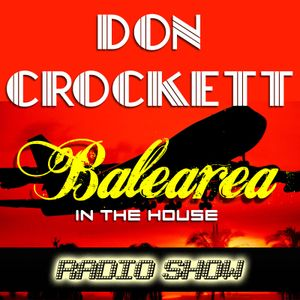 Balearea in the House 02 - Radio Show by Raul Callejas aka Don Crockett