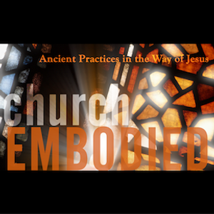Church Embodied #4 - Why Liturgy? The Power of Words, part 2