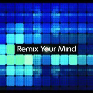 Remix your Mind (June 2010)