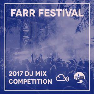 Farr Festival 2017 DJ Mix: - DJ-THE GREEK