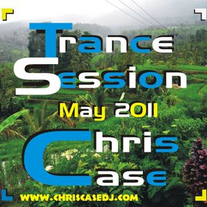 chriscasedj - trance session may 2011