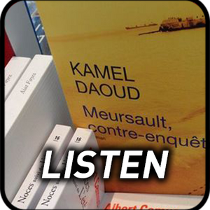 Camus Revisited | Book extracts and discussion with Kamel Daoud