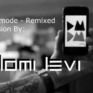 Depech Mode Remixed - Mixed Session by Shlomi Levi