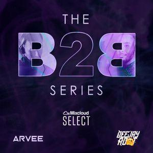 The B2B Series FT. @DjArvee @Deejayadot
