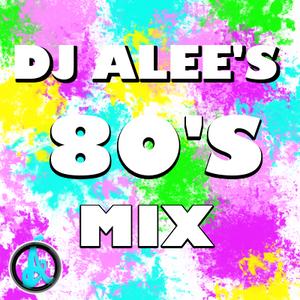 DJ ALEE's 80's Multi-Genre Mix