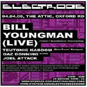 Bill Youngman (Live PA) @ Electrode - The Attic Oxford - 04.04.2008