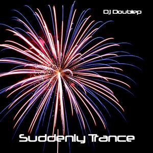 Dj Doublep - Suddenly Trance