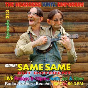 The Hoarders' Vinyl Emporium 213 - 'Same Same Same'