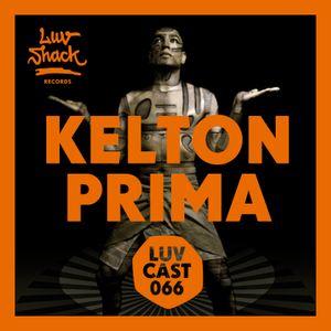 LUVCAST 066: KELTON PRIMA
