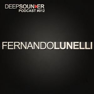 Deep Sounder - Fernando Lunelli  - Podcast #012