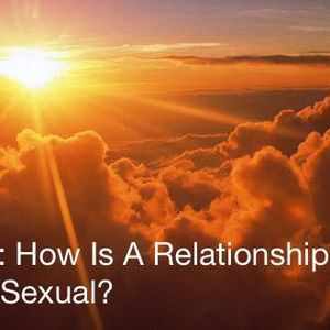 SMR#245: How Is A Relationship With God Sexual?