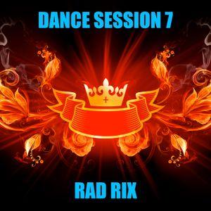 RAD RIX - DANCE SESSION 7