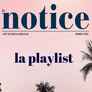 La Playlist du magazine La Notice