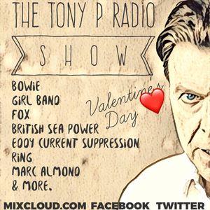 The Tony P Radio Show Valentine's Day Feb 14th 2017