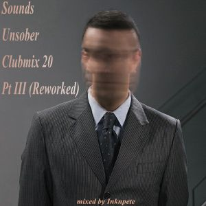 Sounds Unsober Clubmix 20 Pt III (Reworked)