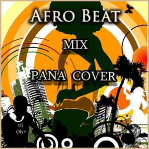 AfroBeat Mix (Pana Cover) - DJ Olyv