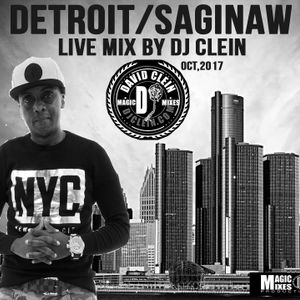 DETROIT/SAGINAW LIVE MIX BY DJCLEIN