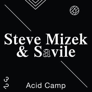 Acid Camp Vol. 32 - Steve Mizek & Savile