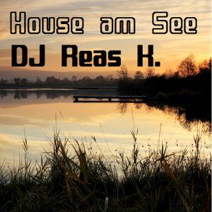 DJ Reas K. - House am See