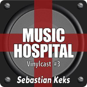 Music Hospital Vinylcast #3 Juli 2017 Mix by Sebastian Keks