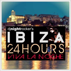 IBIZA 24 HOURS  - VIVA LA NOCHE Cool & Hot-Mixtape 1