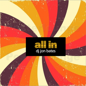 All In - Disco House Mix Set - Sept 2016 - DJ Jon Bates