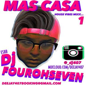 Mas Casa 1 2017 (House Vibes Mixx w/ DJ 407)