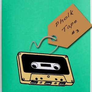 Pholk Tape #3