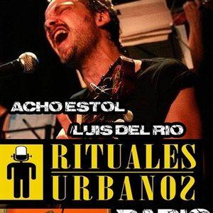 RITUALES URBANOS con ACHO ESTOL / LUIS DEL RIO