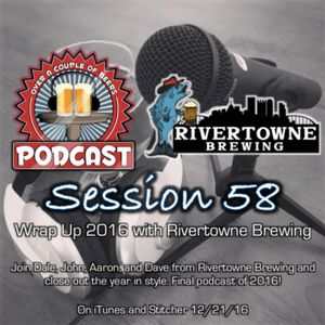 Session 58: 2016 Wrap-up with Rivertowne Brewing