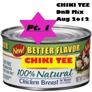 Chiki Tee DnB Mix - Aug 2012 Pt.1