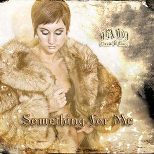 J.A.DJ - Something For Me ( Chill D&B )