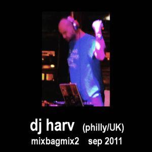 DJ HARV (PHILLY/UK) - MIX BAG MIX 2 - SEP 2011