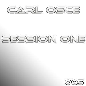 "Carl Osce - Session One ""PODCAST"" #005"