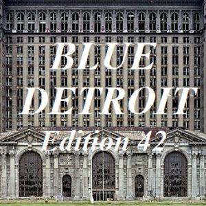 BLUE DETROIT - Edition 42: A Requiem