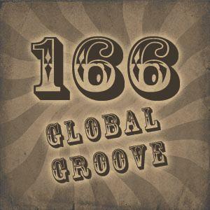 166 Global Groove (19 sept)