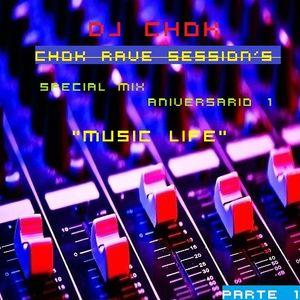 DJ Chok - Chok Rave Sesion´s (Special Mix) (Aniversario 1 Music Life) (Parte 1)
