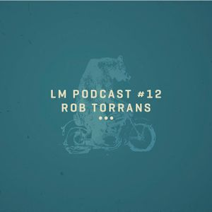 Loud Mouth Podcast ♯12 Rob Torrans