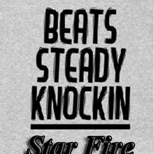 Star Fire - Beat Steady Knockin