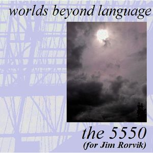 Worlds Beyond Language-the 5550 (for Jim R)