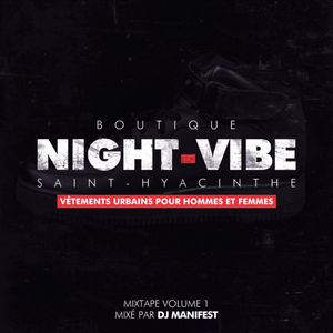 DJ Manifest Presents  (Night-Vibe Mixtape Vol. 1)