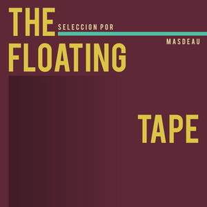 The Floating Tape